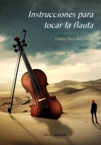 Instrucciones para tocar la flauta - Carlos Diez del Corral