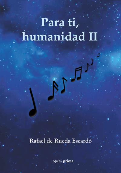 para ti, humanidad II - Rafael de Rueda Escardó