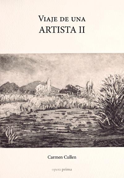 Viaje de una artista II - Carmen Cullen