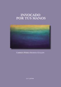Invocado por tus manos - Carmen Pérez-Seoane Cullen