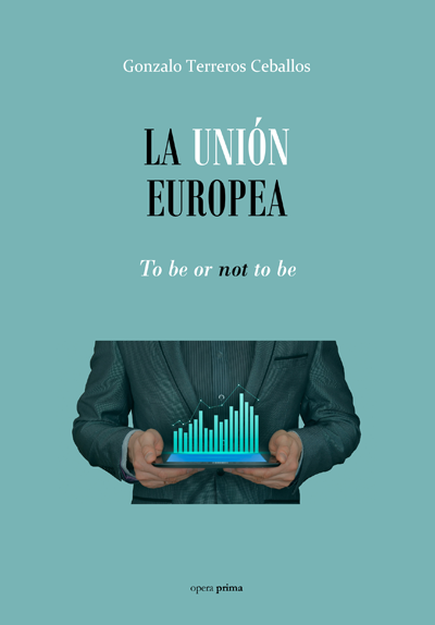 La Unión Europea. To be or not to be