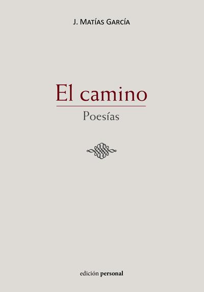 El camino - Poesías de José Matías García