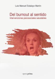 Del burnout al sentido: intervenciones psicosociales saludables