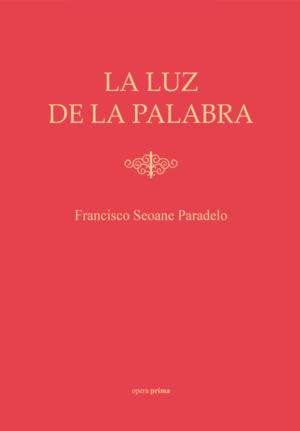 La luz de la palabra - Francisco Seoane Paradelo