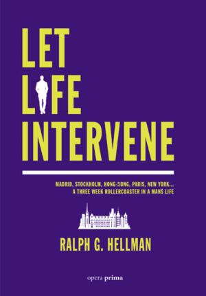 Let Life Intervene - Ralph G. Hellman