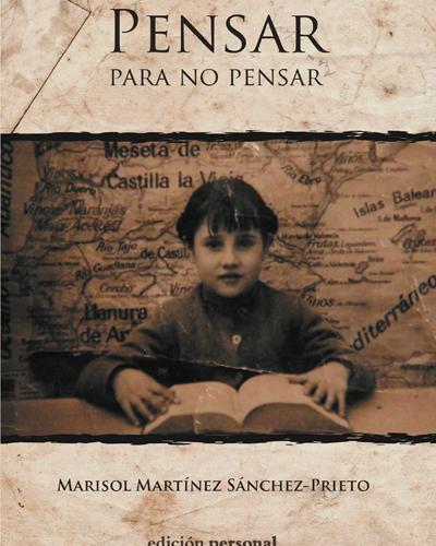 Pensar para no pensar - Marisol Martínez Sánchez-Prieto