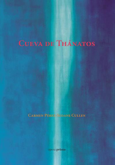 Cueva de Thánatos - Carmen Pérez-Seoane Cullen